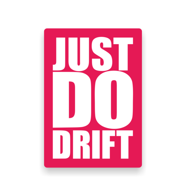 Naklejka Just Do Drift