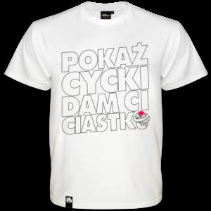 Koszulka Pokaż Cycki Dam Ci Ciastko