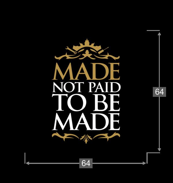Naklejka Made Not Paid To Be Made wymiary