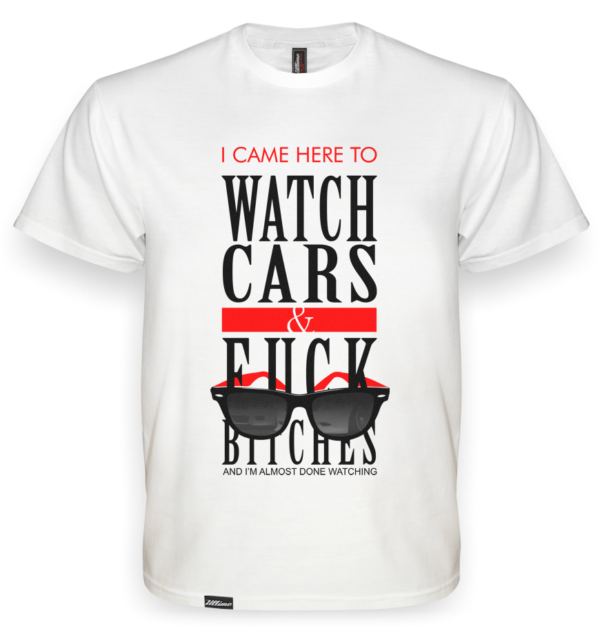 Koszulka Watch Cars fuck bitches